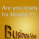 Are you ready for Round 1 MBA Application?