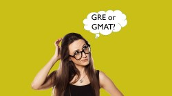 GMAT Vs. GRE – Which one is a better option?