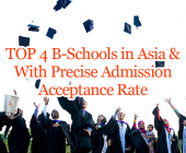 Top 4 B-Schools in Asia & With Precise Admission Acceptance Rate