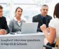 What are the toughest interview questions asked in top US B-Schools?