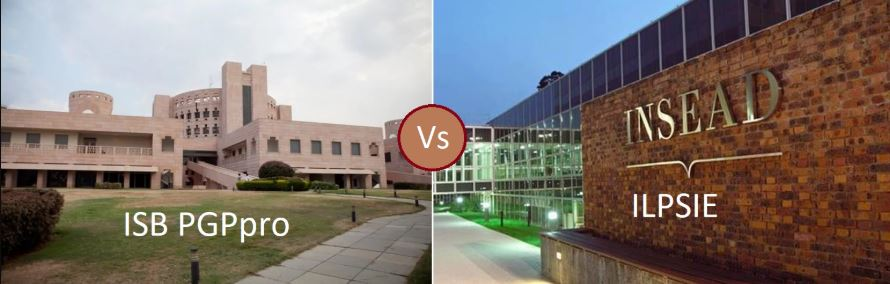 ISB PGPpro  vs. INSEAD ILPSIE – A Comparison
